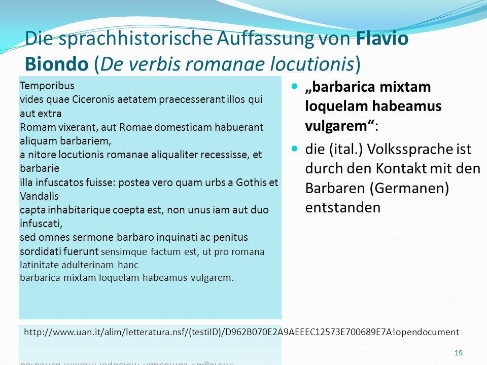 Leonardo Bruni Die Zwei-Sprachen-These Brunis Argumentation Das Volgare ist ebenfalls antiken Ursprungs und hat daher das Recht, mit dem Lateinischen zu konkurrieren 18 Latein Volgare Antike Mittelalter Neuzeit