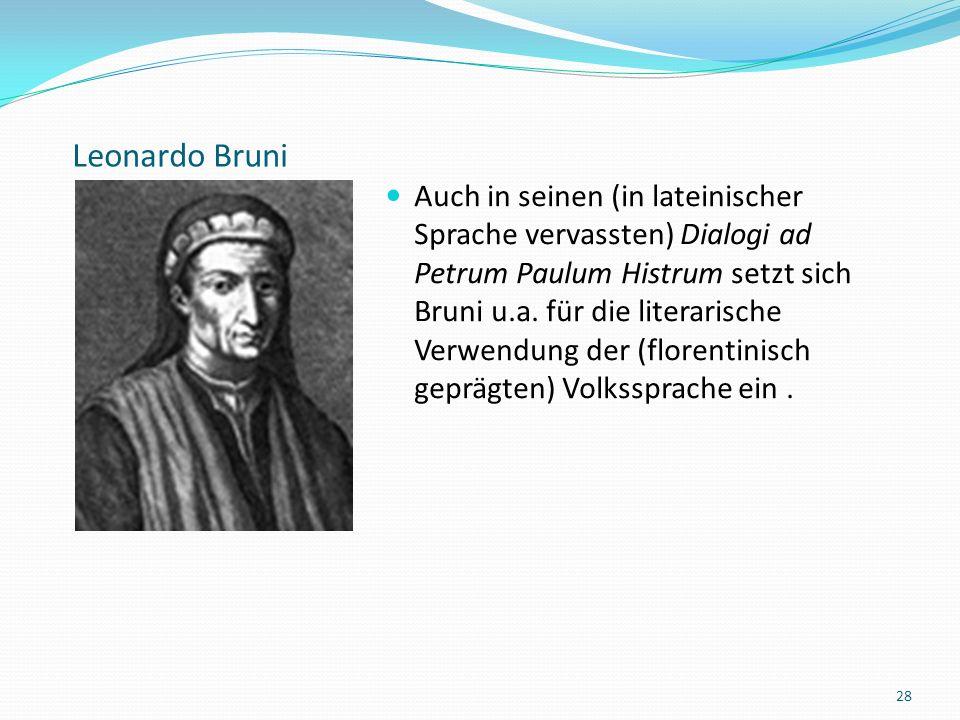 Leonardo Bruni Leonardo Brunis Verhältnis zum Volgare Biographien von Dante Alighieri und Francesco Petrarca in toskanischer Sprache 27 Druckausgabe aus dem 16.