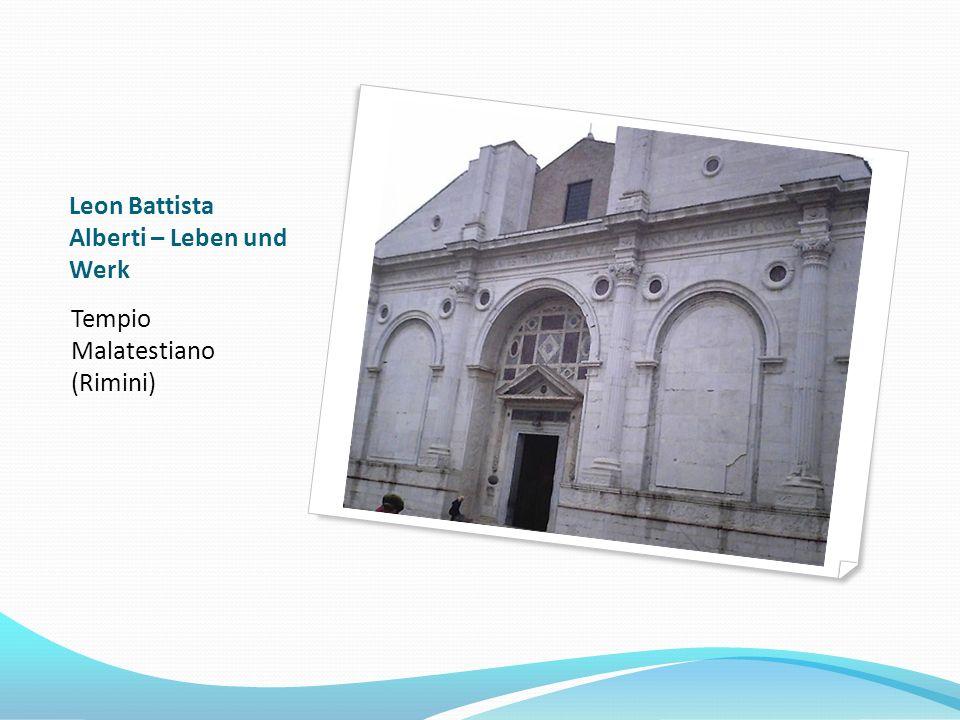 Leon Battista Alberti – Leben und Werk Die Fassade des Palazzo Rucellai (Florenz)