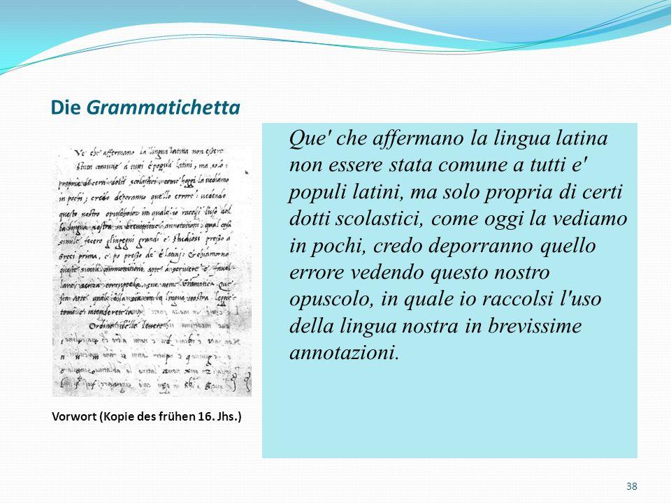 Die Grammatichetta - Entstehung nach 1435 - deskriptive Ausrichtung - keine vollständige Beschreibung - die Grammatikbeschreibungen der spätantiken lat.