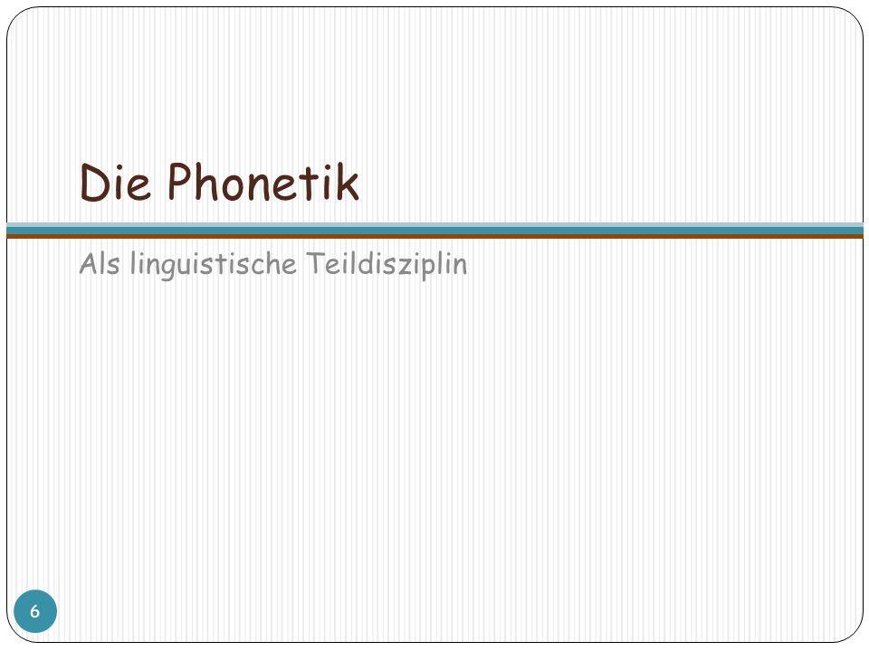 Die Phonetik Als linguistische Teildisziplin 6