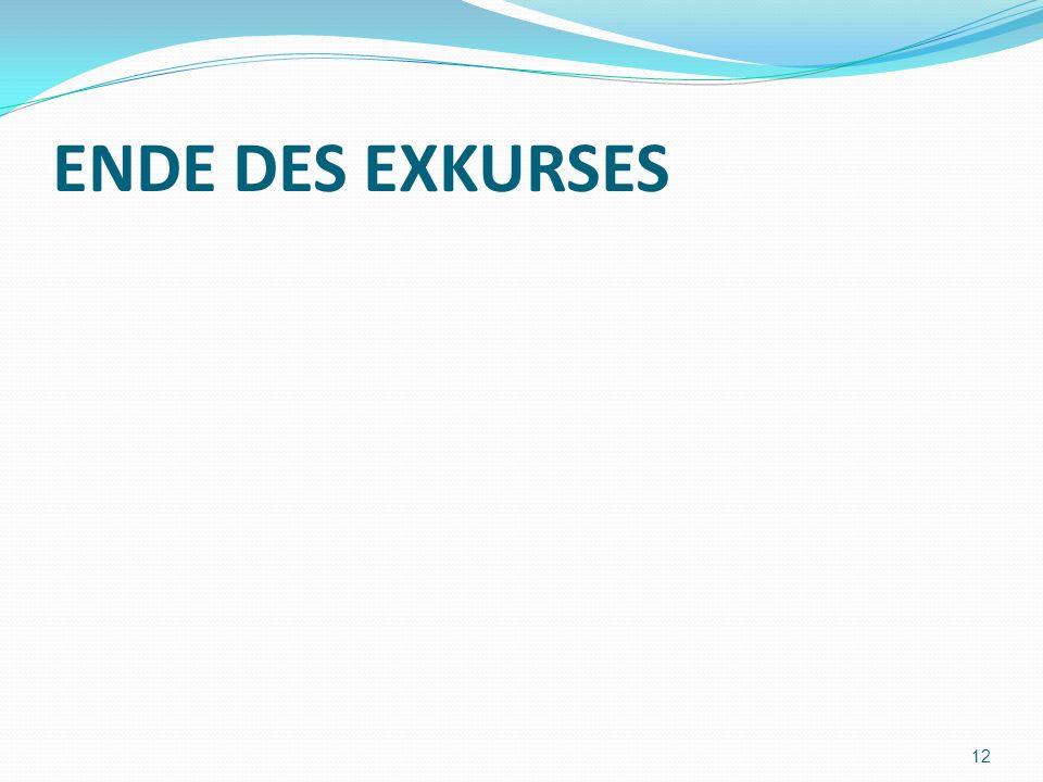 ENDE DES EXKURSES 12