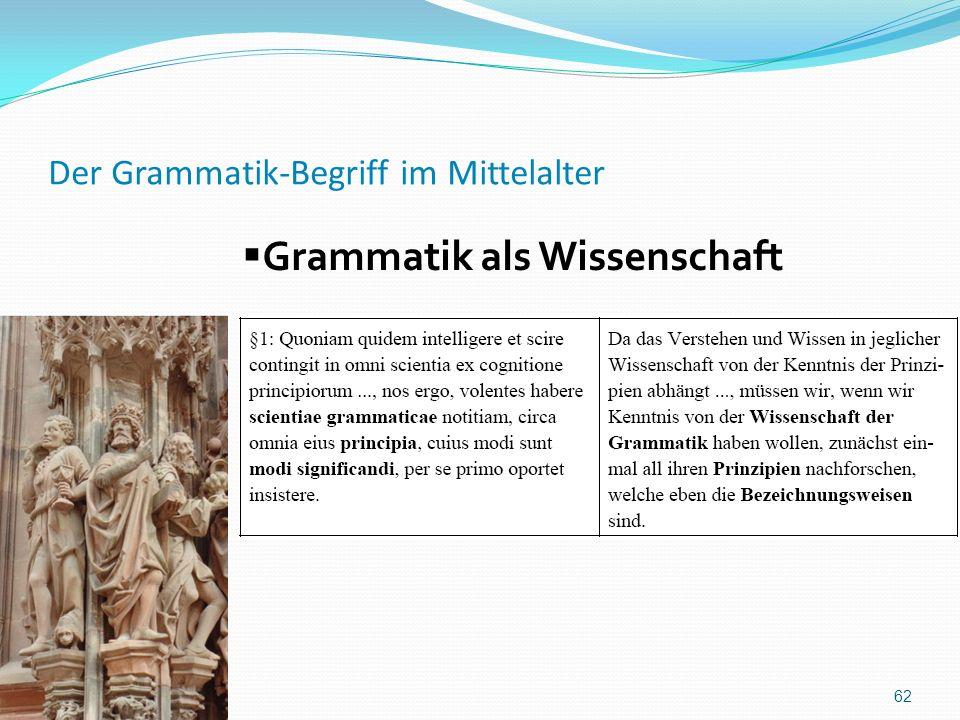 Der Grammatik-Begriff im Mittelalter 62 Grammatik als Wissenschaft
