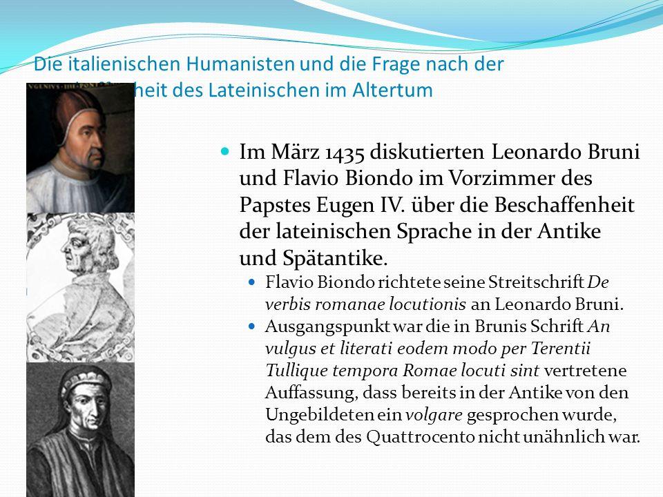 Die italienischen Humanisten und die Frage nach der Beschaffenheit des Lateinischen im Altertum Im März 1435 diskutierten Leonardo Bruni und Flavio Bi