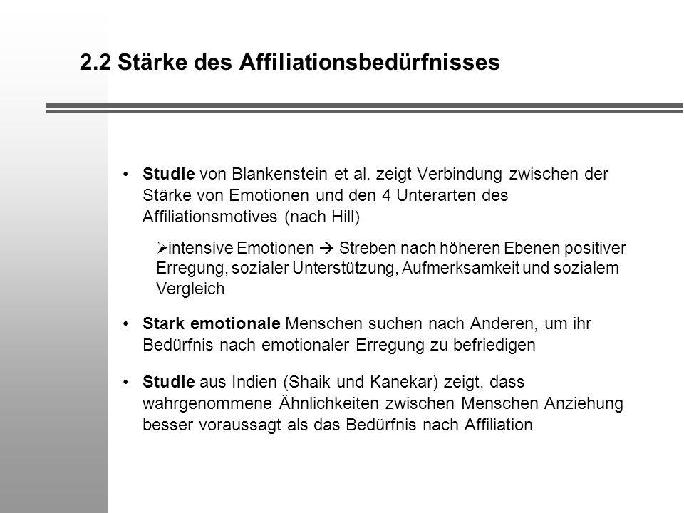2.2 Stärke des Affiliationsbedürfnisses Studie von Blankenstein et al. zeigt Verbindung zwischen der Stärke von Emotionen und den 4 Unterarten des Aff