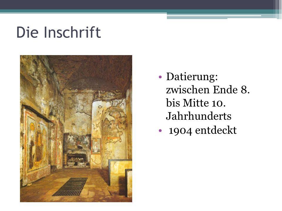 Die Inschrift Datierung: zwischen Ende 8. bis Mitte 10. Jahrhunderts 1904 entdeckt