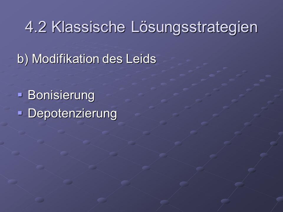 4.2 Klassische Lösungsstrategien b) Modifikation des Leids Bonisierung Bonisierung Depotenzierung Depotenzierung
