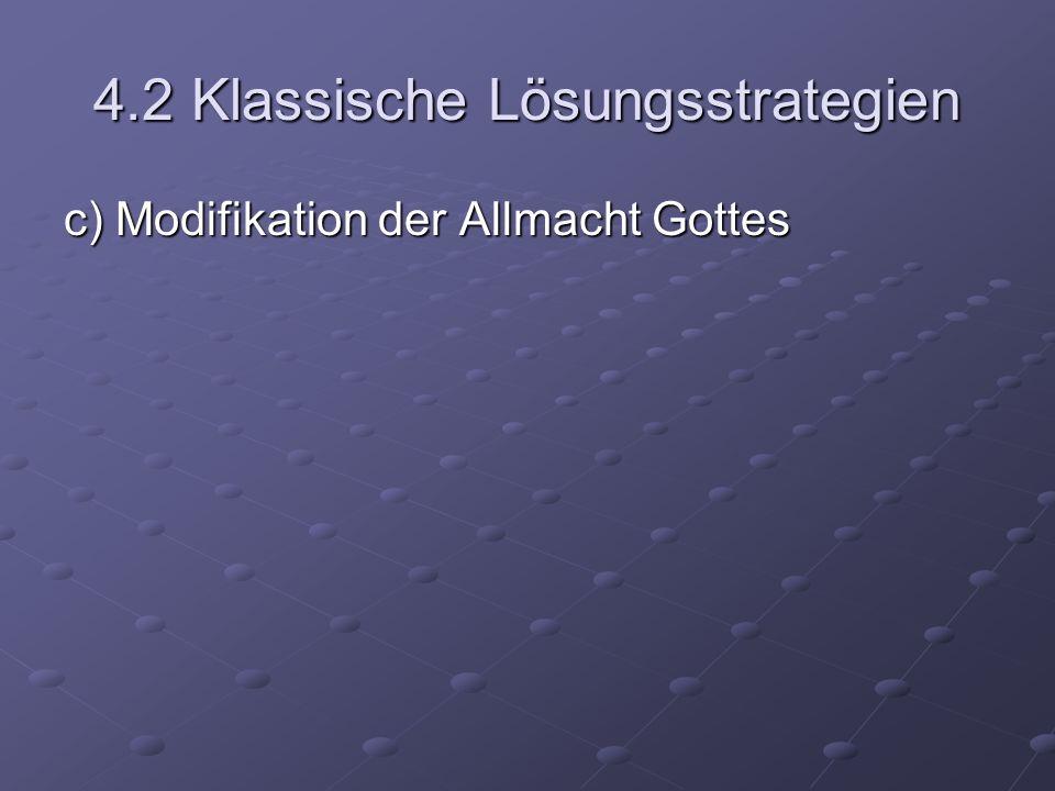 4.2 Klassische Lösungsstrategien c) Modifikation der Allmacht Gottes