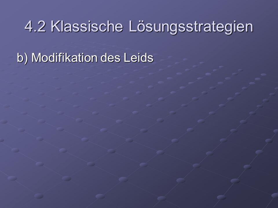 4.2 Klassische Lösungsstrategien b) Modifikation des Leids Bonisierung Bonisierung