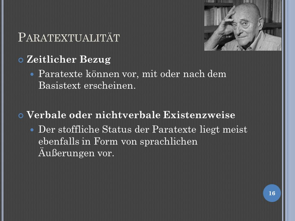 P ARATEXTUALITÄT Zeitlicher Bezug Paratexte können vor, mit oder nach dem Basistext erscheinen.