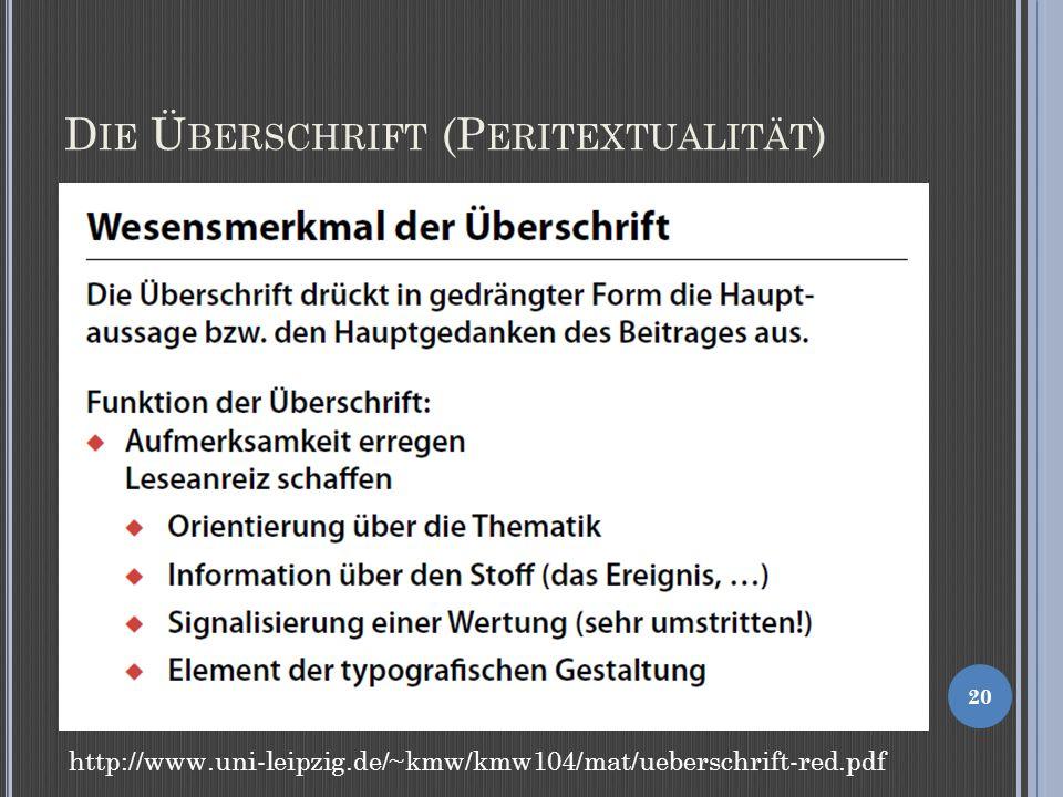 D IE Ü BERSCHRIFT (P ERITEXTUALITÄT ) 20 http://www.uni-leipzig.de/~kmw/kmw104/mat/ueberschrift-red.pdf
