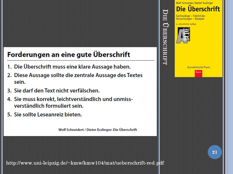 D IE Ü BERSCHRIFT 21 http://www.uni-leipzig.de/~kmw/kmw104/mat/ueberschrift-red.pdf