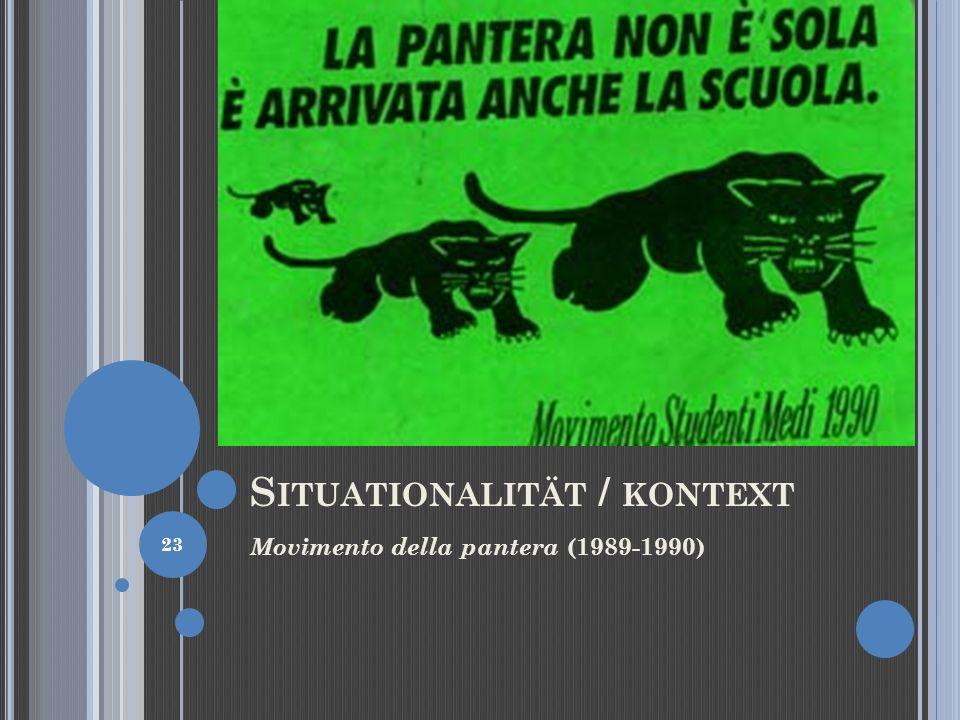 S ITUATIONALITÄT / KONTEXT Movimento della pantera (1989-1990) 23
