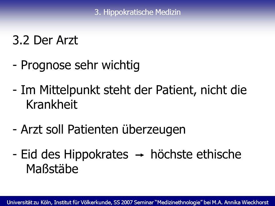 Universität zu Köln, Institut für Völkerkunde, SS 2007 Seminar Medizinethnologie bei M.A. Annika Wieckhorst 3. Hippokratische Medizin 3.2 Der Arzt - P