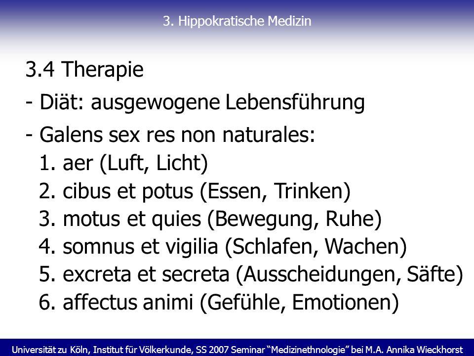 Universität zu Köln, Institut für Völkerkunde, SS 2007 Seminar Medizinethnologie bei M.A. Annika Wieckhorst 3. Hippokratische Medizin 3.4 Therapie - D