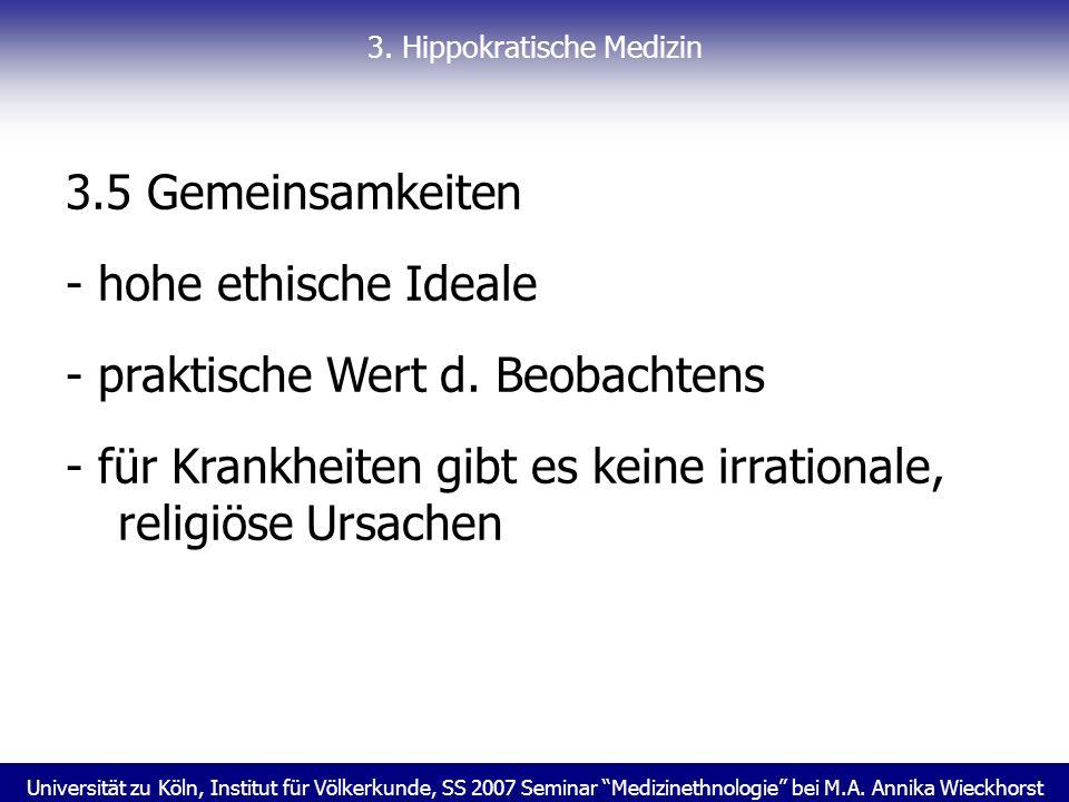 Universität zu Köln, Institut für Völkerkunde, SS 2007 Seminar Medizinethnologie bei M.A. Annika Wieckhorst 3. Hippokratische Medizin 3.5 Gemeinsamkei