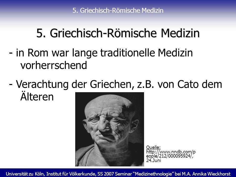 Universität zu Köln, Institut für Völkerkunde, SS 2007 Seminar Medizinethnologie bei M.A. Annika Wieckhorst 5. Griechisch-Römische Medizin - - in Rom