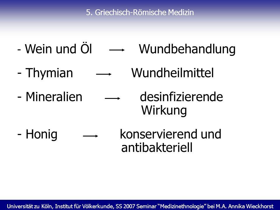 Universität zu Köln, Institut für Völkerkunde, SS 2007 Seminar Medizinethnologie bei M.A. Annika Wieckhorst 5. Griechisch-Römische Medizin - Wein und