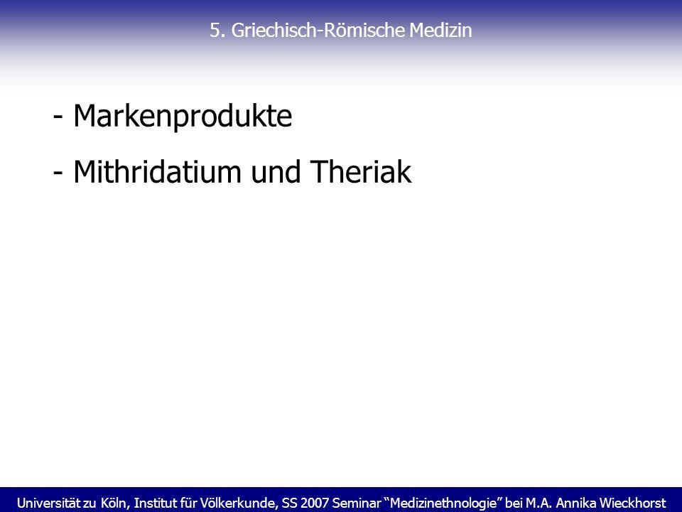 Universität zu Köln, Institut für Völkerkunde, SS 2007 Seminar Medizinethnologie bei M.A. Annika Wieckhorst 5. Griechisch-Römische Medizin - Markenpro