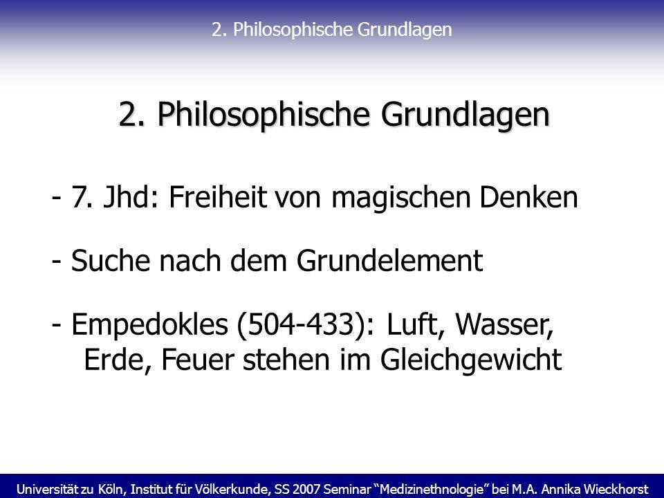 Universität zu Köln, Institut für Völkerkunde, SS 2007 Seminar Medizinethnologie bei M.A. Annika Wieckhorst 2. Philosophische Grundlagen - 7. Jhd: Fre