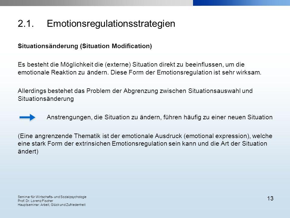 Seminar für Wirtschafts- und Sozialpsychologie Prof. Dr. Lorenz Fischer Hauptseminar: Arbeit, Glück und Zufriedenheit 13 Situationsänderung (Situation