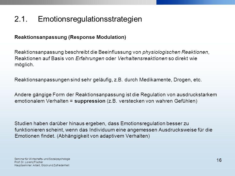 Seminar für Wirtschafts- und Sozialpsychologie Prof. Dr. Lorenz Fischer Hauptseminar: Arbeit, Glück und Zufriedenheit 16 Reaktionsanpassung (Response