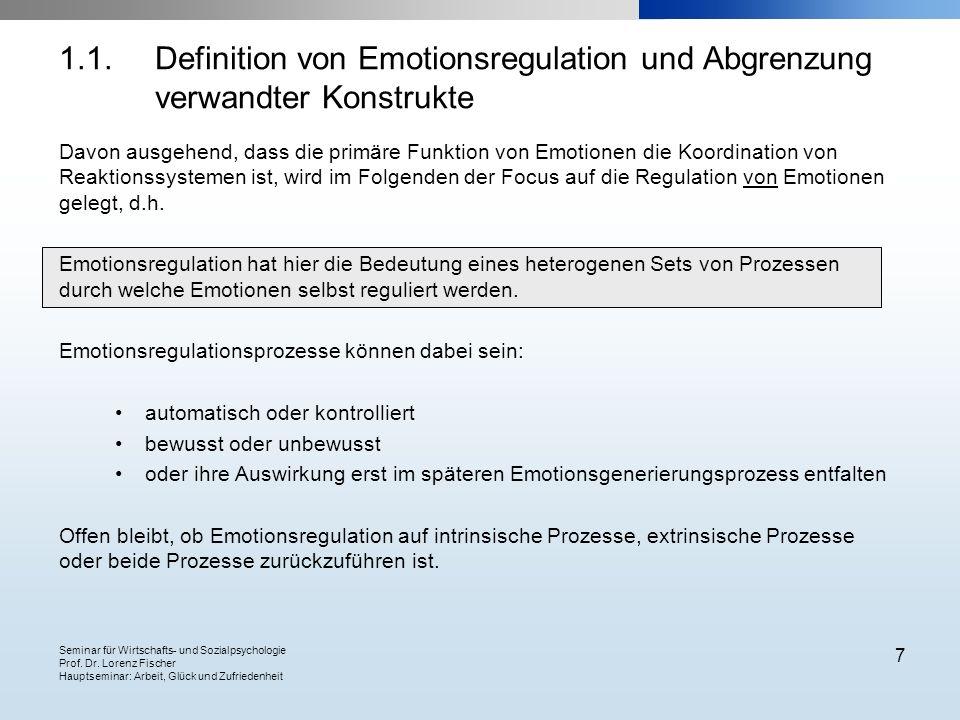 Seminar für Wirtschafts- und Sozialpsychologie Prof. Dr. Lorenz Fischer Hauptseminar: Arbeit, Glück und Zufriedenheit 7 Davon ausgehend, dass die prim