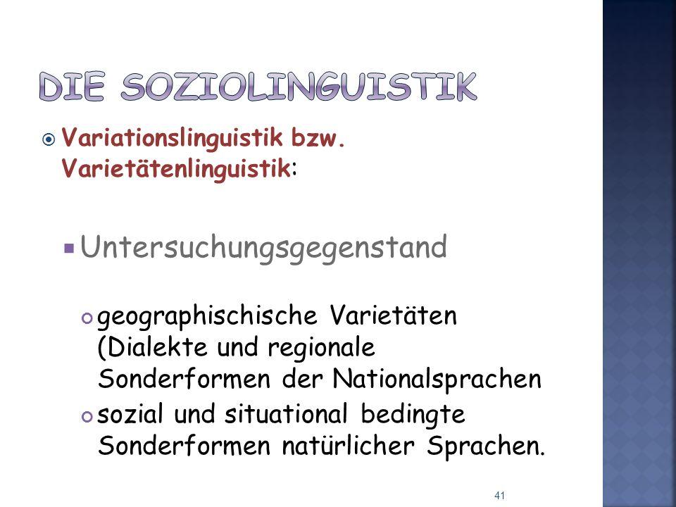 Variationslinguistik bzw. Varietätenlinguistik : Untersuchungsgegenstand geographischische Varietäten (Dialekte und regionale Sonderformen der Nationa