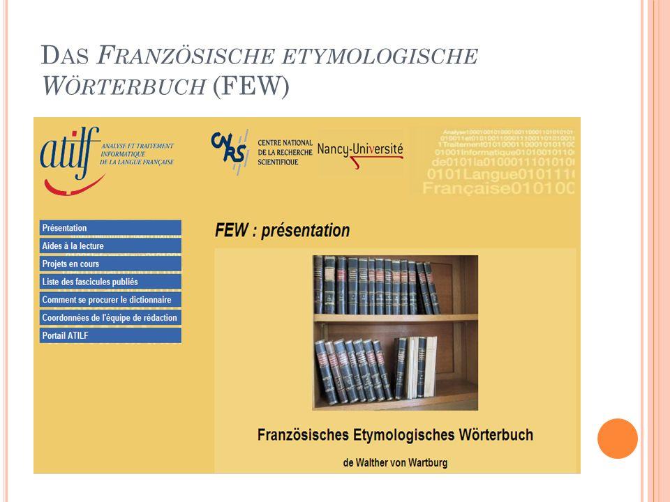 38 D AS F RANZÖSISCHE ETYMOLOGISCHE W ÖRTERBUCH (FEW)