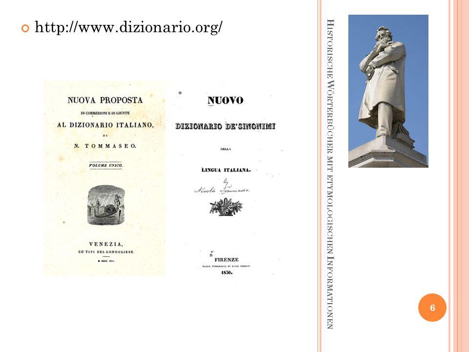H ISTORISCHE W ÖRTERBÜCHER MIT ETYMOLOGISCHEN I NFORMATIONEN Das wichtigste italienische Wörterbuch des 19.