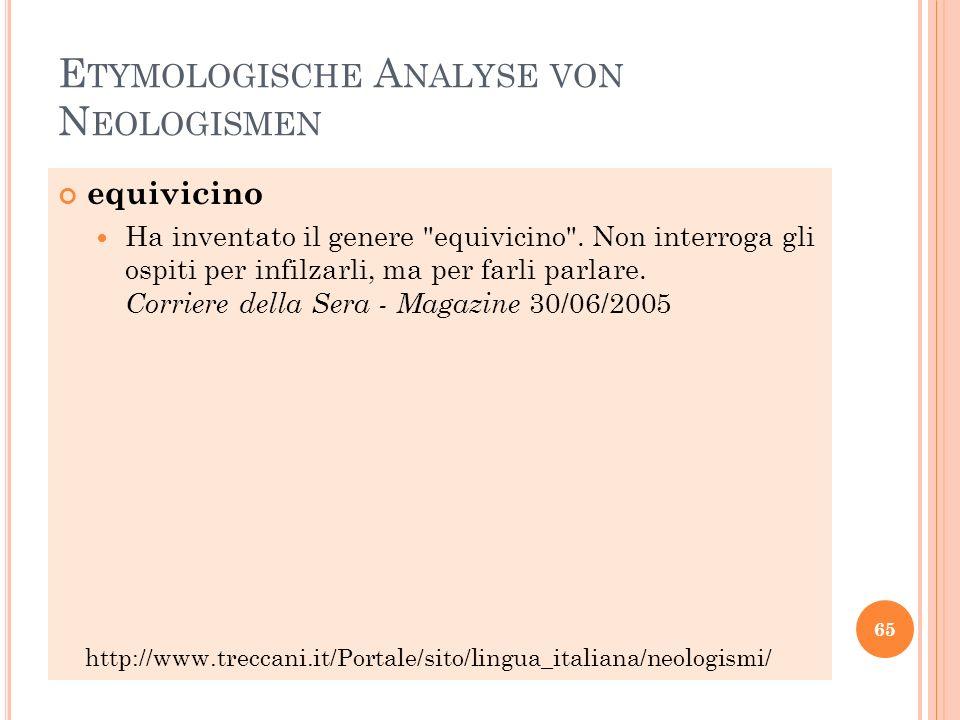 E TYMOLOGISCHE A NALYSE VON N EOLOGISMEN equivicino Ha inventato il genere equivicino .