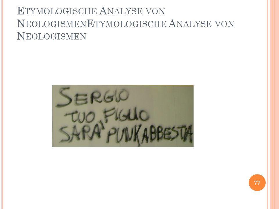 E TYMOLOGISCHE A NALYSE VON N EOLOGISMEN 77