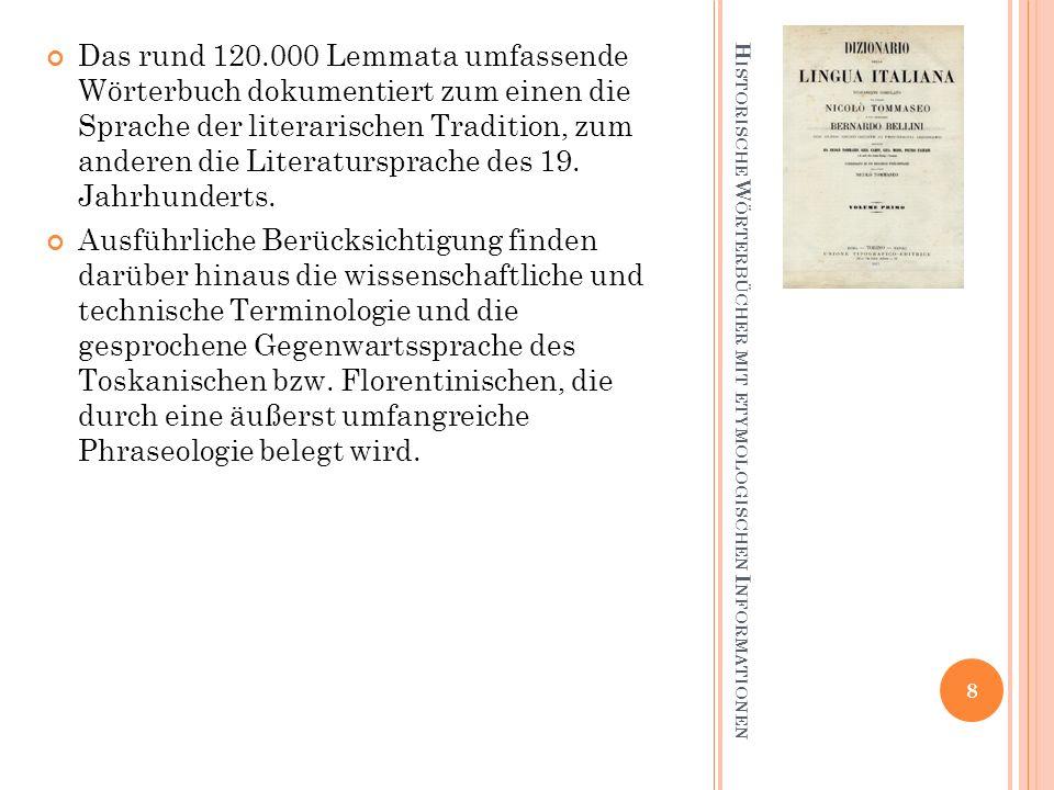 H ISTORISCHE W ÖRTERBÜCHER MIT ETYMOLOGISCHEN I NFORMATIONEN Das rund 120.000 Lemmata umfassende Wörterbuch dokumentiert zum einen die Sprache der lit