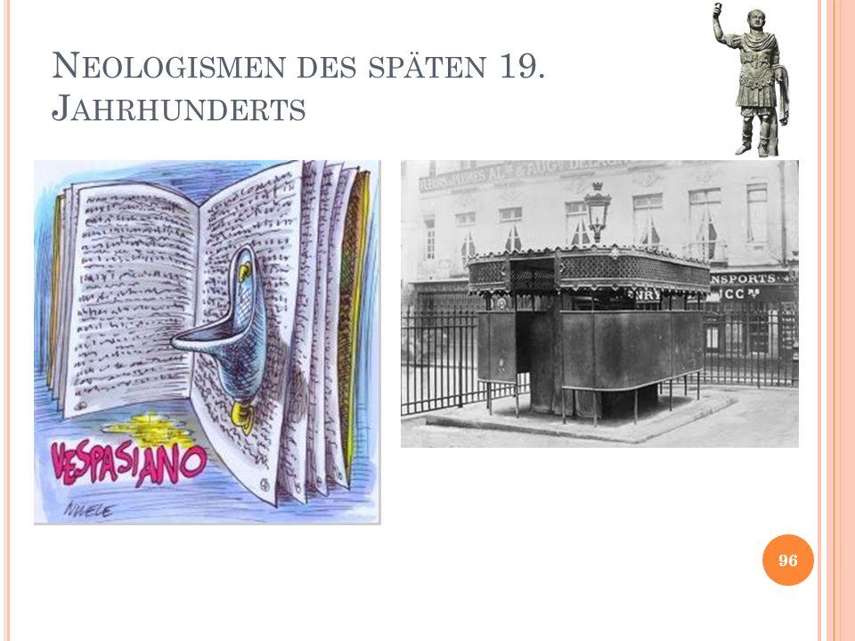 N EOLOGISMEN DES SPÄTEN 19. J AHRHUNDERTS 96