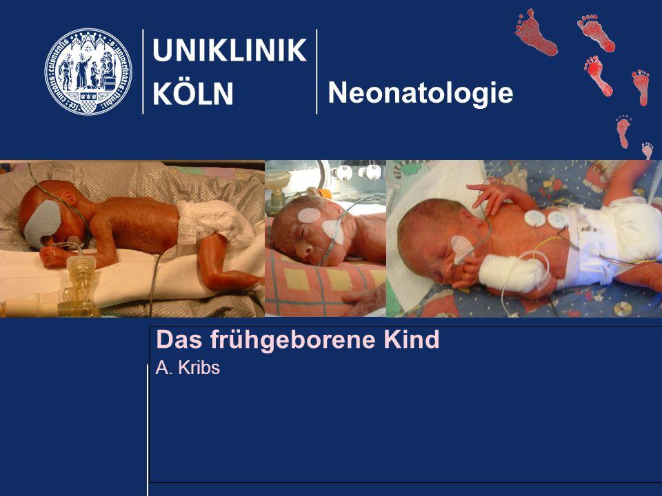 Das frühgeborene Kind A. Kribs Neonatologie