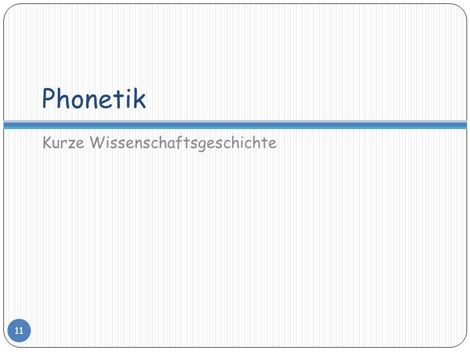 Phonetik Kurze Wissenschaftsgeschichte 11