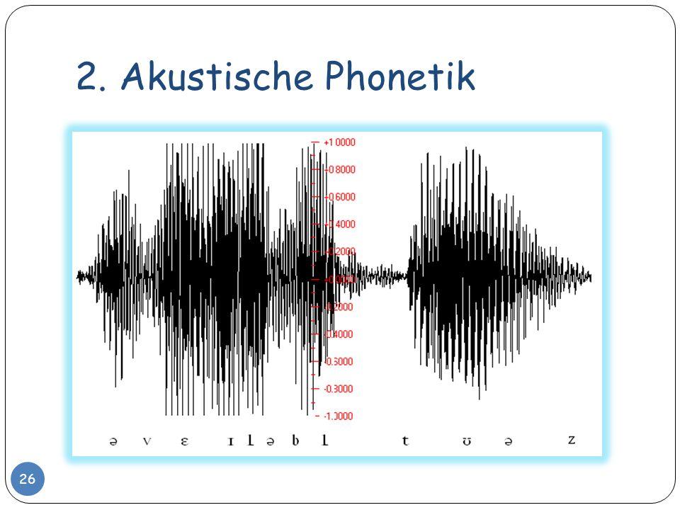 2. Akustische Phonetik 26