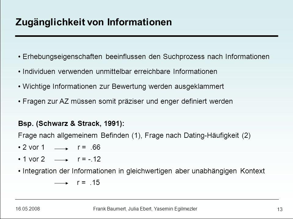 16.05.2008 Frank Baumert, Julia Ebert, Yasemin Egilmezler 13 Erhebungseigenschaften beeinflussen den Suchprozess nach Informationen Individuen verwend