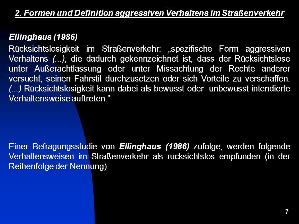 8 2.Formen und Definition aggressiven Verhaltens im Straßenverkehr Ellinghaus (1986) I.