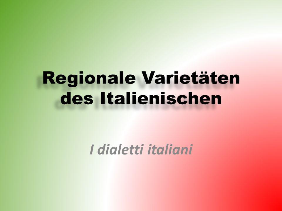 Das Dialektkontinuum Oberitaliens Im übrigen Italien werden die Konsonantenfolgen CL und GL im Anlaut vokalisiert, bzw.
