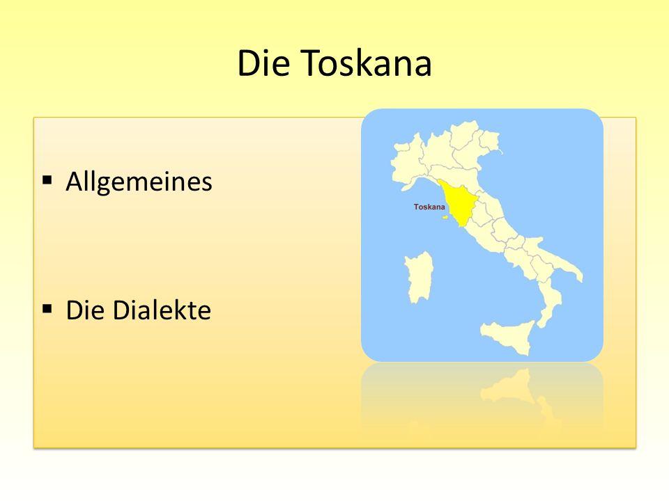 Die Toskana Allgemeines Die Dialekte Allgemeines Die Dialekte