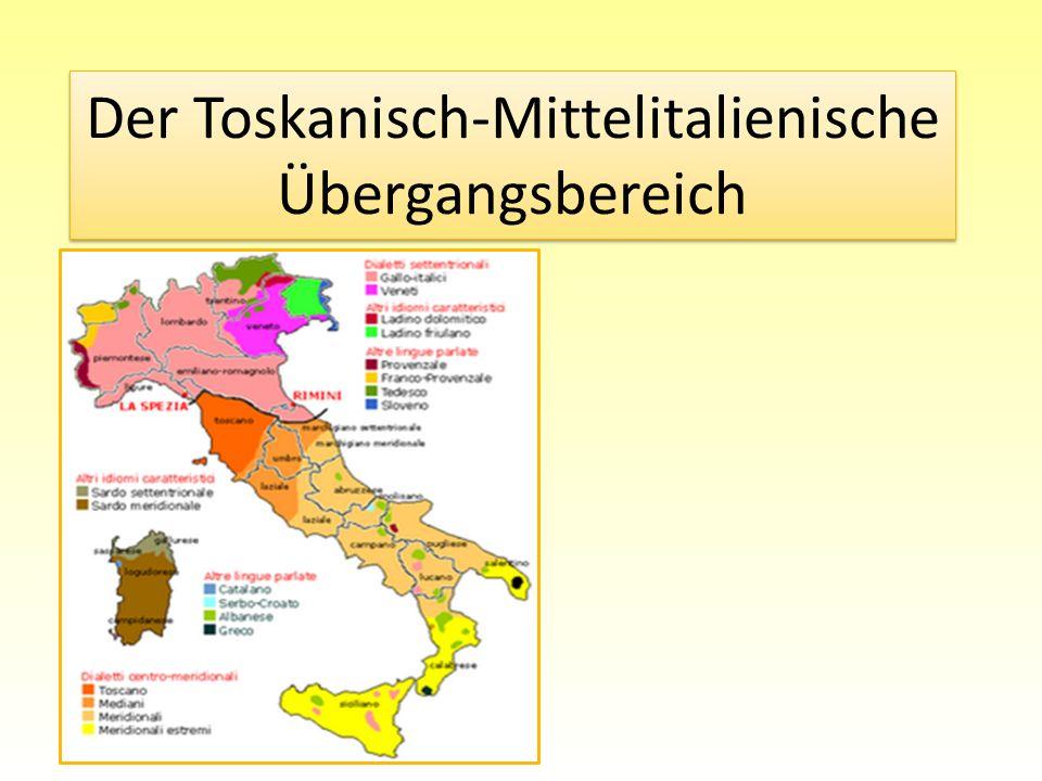 Der Toskanisch-Mittelitalienische Übergangsbereich