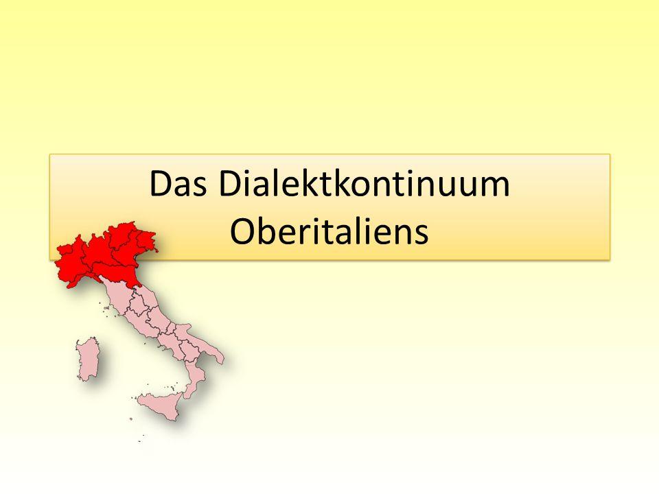 Das oberitalienische Dialektkontinuum umfasst drei Areale: 1.Das galloitalische Areal ( dialetti gallo-italici ) 2.Das venezische Areal ( dialetti veniti ) 3.Das istrische Areal ( dialetti istriani )