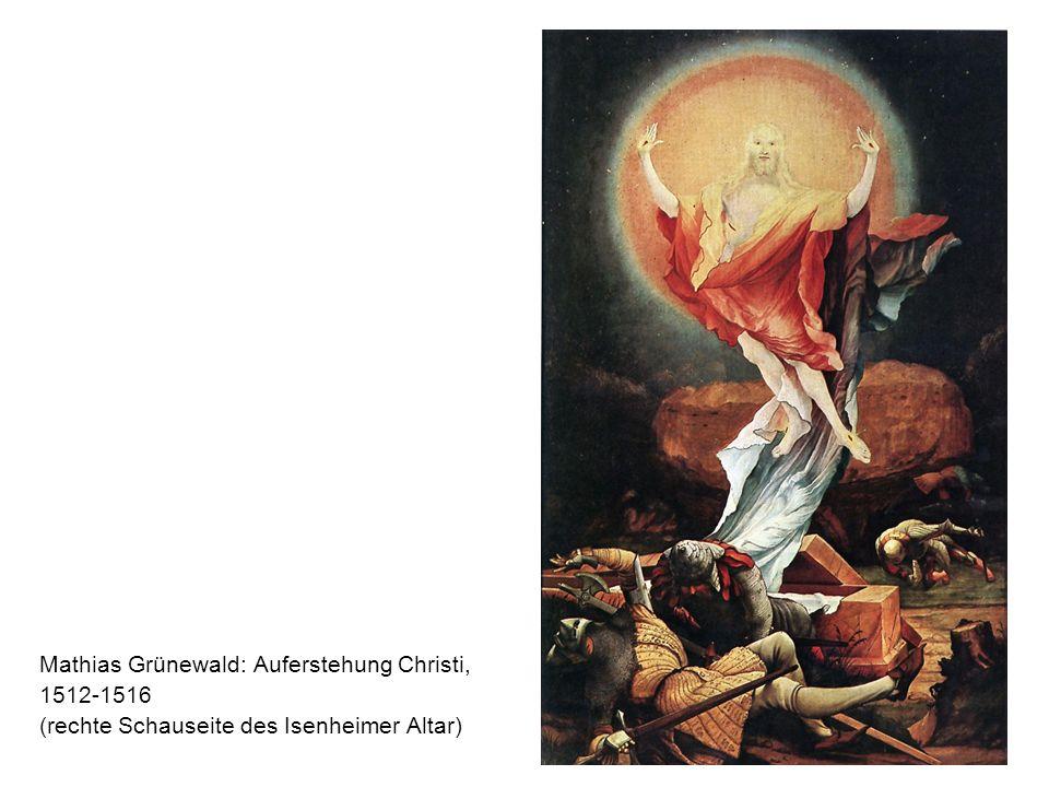 Mathias Grünewald: Auferstehung Christi, 1512-1516 (rechte Schauseite des Isenheimer Altar)