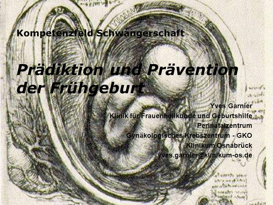 Yves Garnier Klinik für Frauenheilkunde und Geburtshilfe Perinatalzentrum Gynäkologisches Krebszentrum - GKO Klinikum Osnabrück yves.garnier@klinikum-