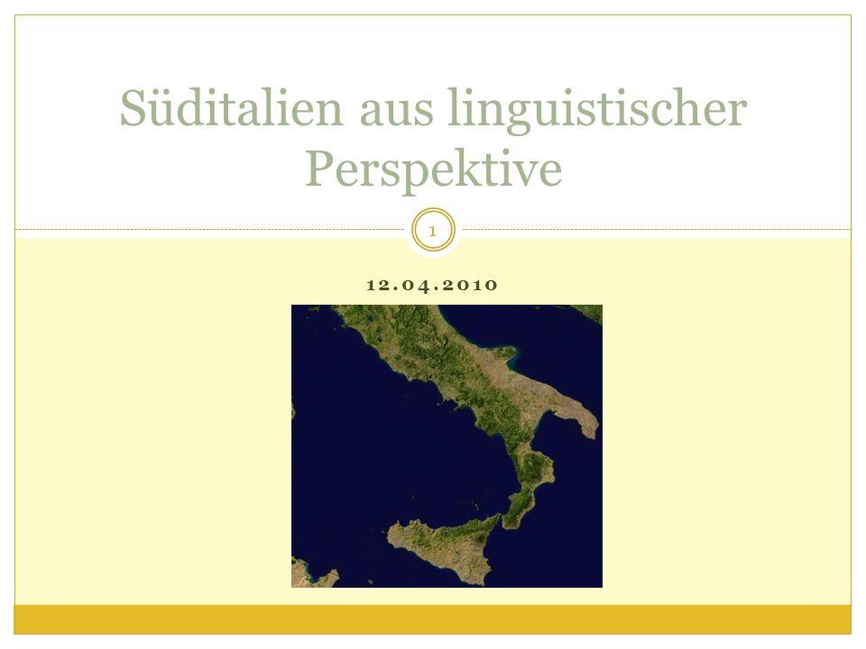 12.04.2010 Süditalien aus linguistischer Perspektive 1