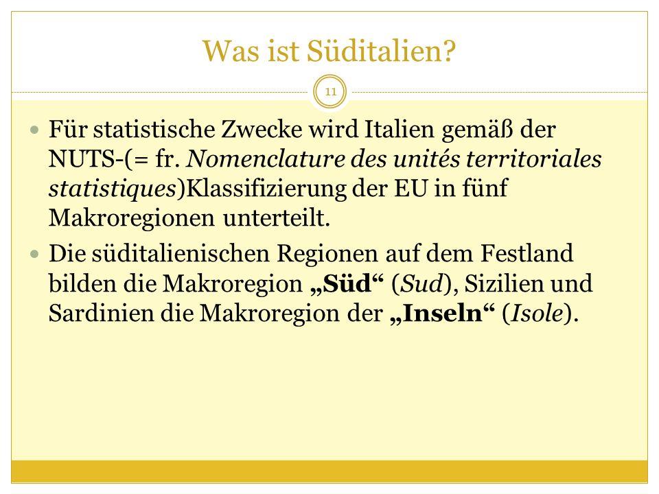 Was ist Süditalien? Für statistische Zwecke wird Italien gemäß der NUTS-(= fr. Nomenclature des unités territoriales statistiques)Klassifizierung der