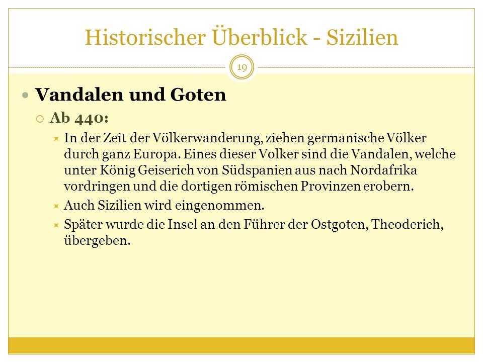 Historischer Überblick - Sizilien Vandalen und Goten Ab 440: In der Zeit der Völkerwanderung, ziehen germanische Völker durch ganz Europa.