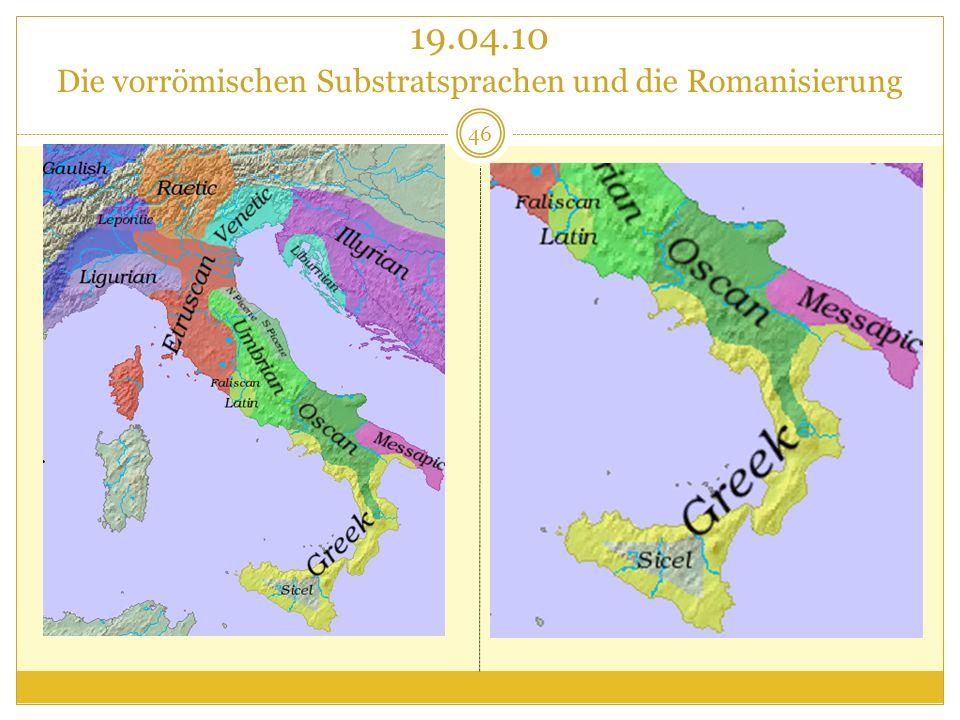 19.04.10 Die vorrömischen Substratsprachen und die Romanisierung 46