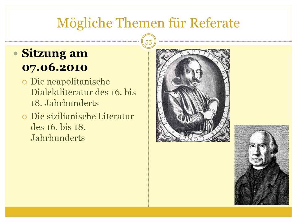 Mögliche Themen für Referate Sitzung am 07.06.2010 Die neapolitanische Dialektliteratur des 16.